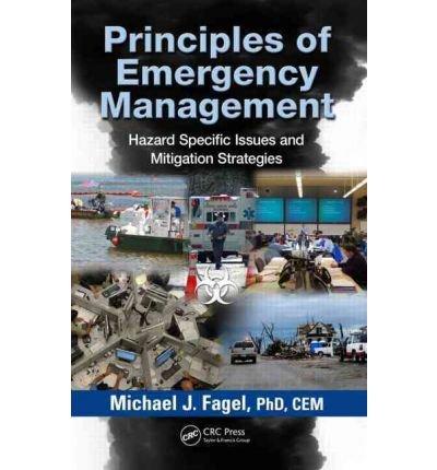 [(Principles of Emergency Management: Hazard Specific Issues & Mitigation Strategies )] [Author: Michael J. Fagel] [Jan-2012]