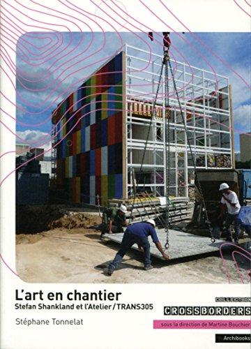L'art en chantier: Stefan Shankland et l'Atelier/TRANS305.