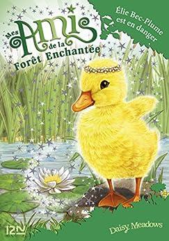 Mes amis de la forêt enchantée - tome 3 : Elie Bec-Plume est en danger (AMIS FOR ENCHAN)