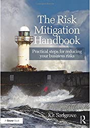 The Risk Mitigation Handbook: Practical steps for reducing your business risks
