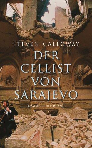 Der Cellist von Sarajevo: Roman