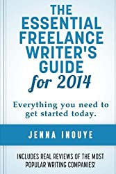 The Essential Freelance Writer's Guide for 2014 by Jenna Inouye (2014-03-13)