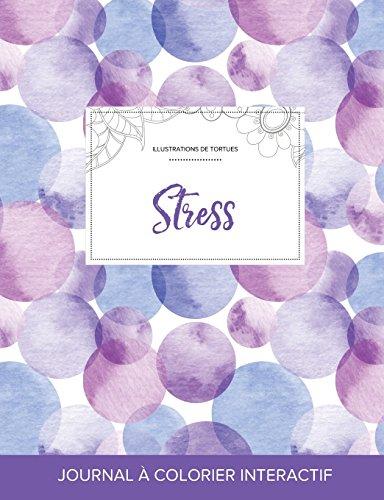 Journal de Coloration Adulte: Stress (Illustrations de Tortues, Bulles Violettes) par Courtney Wegner
