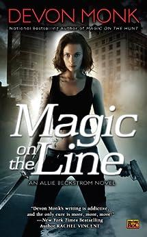 Magic on the Line: An Allie Beckstrom Novel by [Monk, Devon]