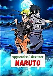 Apprendre à dessiner Naruto: Livre de dessin Naruto / Etape par étape / Pour les enfants et adultes