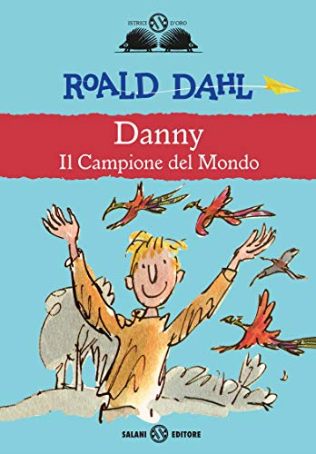 Danny: Il campione del mondo di [Dahl, Roald]