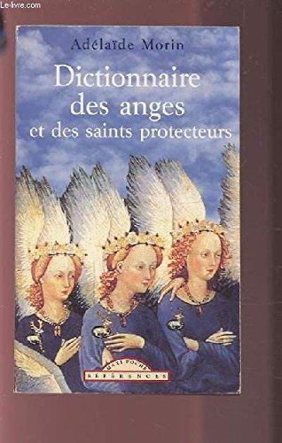 Dictionnaire des anges et des saints protecteurs