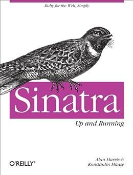 Sinatra: Up and Running by [Harris, Alan, Haase, Konstantin]