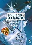 Schule der Rockgitarre Band 1 inkl. CD und Tabulaturheft (und mit vier neuen Songs)