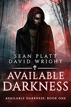 Available Darkness: Book One by [Wright, David W., Sean Platt]