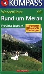 Rund um Meran: Wanderführer mit Tourenkarten, Höhenprofilen und Wandertipps