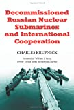 Decommissioned Russian Nuclear Submarines and International Cooperation
