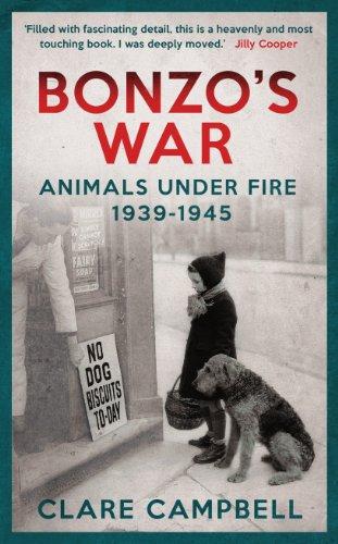 Bonzo's War: Animals Under Fire 1939 -1945