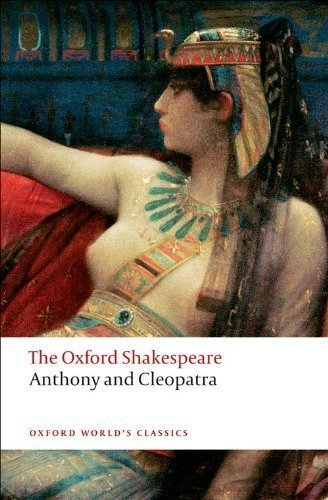 The Oxford Shakespeare: Anthony and Cleopatra (Oxford World's Classics) by Shakespeare, William (2008)