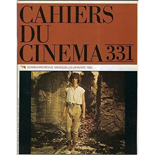 CAHIERS DU CINEMA - N¡ 331. ESSAI SUR LE CINEMA FANTASTIQUE, HANS JURGEN SYBERBERG TOURNE PARSIFAL, LE MUET DANS LE CINEMA PARLANT, TELEVISION AMERICAINE, CRITIQUES.