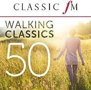 50 Walking Classics (By Classic FM)