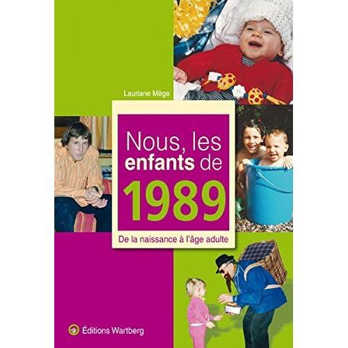 Nous, les enfants de 1989 : De la naissance à l'âge adulte