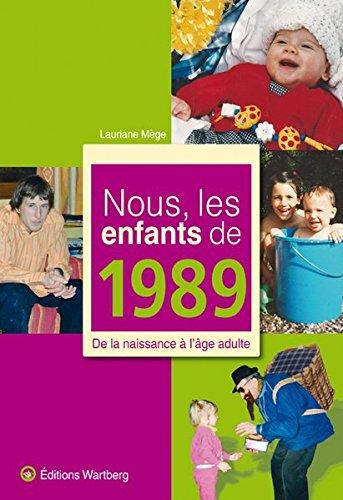 Nous, les enfants de 1989: De la naissance à l'âge adulte par Lauriane Mege