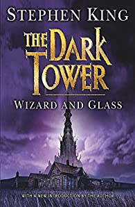 The Dark Tower IV: Wizard and Glass: par Stephen King