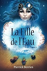Image result for la fille de l'eau pierrick derrien