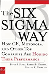 The Six Sigma Way: How GE, Motorola, and Other Top Companies are Honing Their Performance: How GE, Motorola, and Other Top Companies are Honing Their Performance