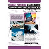 Project Planning and Scheduling Using Primavera Version 4.1: For IT Project Office and New Product Development by Paul E. Harris (2005-06-06)