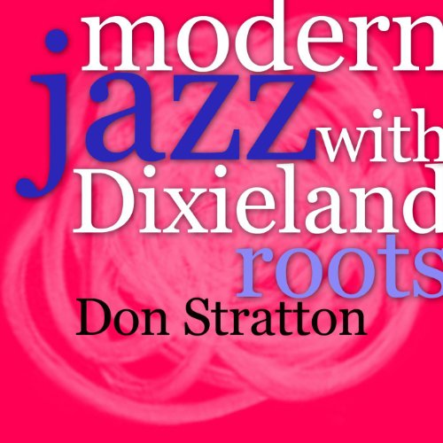 Modern Jazz With Dixieland Roots