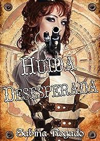 HUIDA DESESPERADA par Sabina Rogado