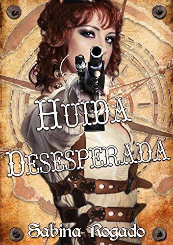 HUIDA DESESPERADA de Sabina Rogado