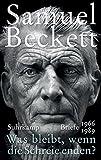 »Was bleibt, wenn die Schreie enden?«: Briefe 1966-1989 - Samuel Beckett