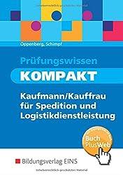 Prüfungswissen kompakt: Kauffrau/-mann für Spedition und Logistikdienstleistung