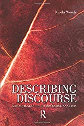 Describing Discourse                                                  A Practical Guide to Discourse Analysis
