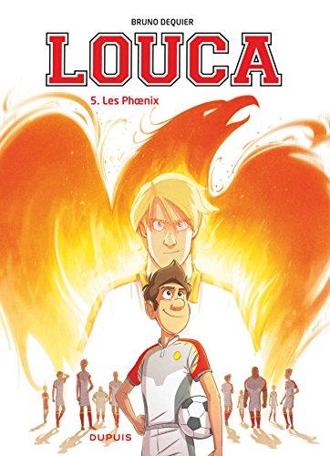 Louca - Tome 5 - Les Phoenix par Bruno Dequier