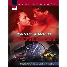 Tame a Wild Stallion (Mills & Boon Kimani) (The Stallion Brothers, Book 2)