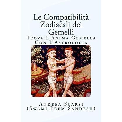 Le Compatibilità Zodiacali Dei Gemelli: Trova L'anima Gemella Con L'astrologia