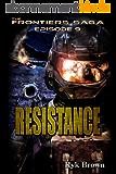 "Ep.#9 - ""Resistance"" (The Frontiers Saga) (English Edition)"