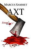 """Axt (""""Sterbe wohl..."""")"""