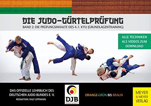 Die Judo-Gürtelprüfung: Band 2: Die Prüfungsinhalte des 4.-1. Kyu (Grundlagentraining) (Bands Wurf)
