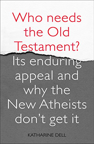 who-needs-the-old-testament-its-enduring-appeal-and-why-the-new-atheists-dont-get-it