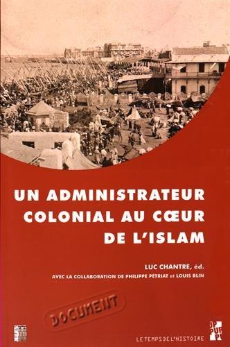 Un administrateur colonial au coeur de l'islam : Rapport de Paul Gillotte sur le pèlerinage des Algériens à La Mecque en 1905