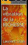 La vibration de la RICHESSE (French Edition)