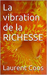 La vibration de la RICHESSE