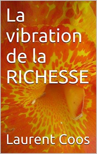 La vibration de la RICHESSE