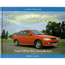 Sporting Fords: Front Drive Escorts - From XR3 to RS Cosworth 4x4 v. 5