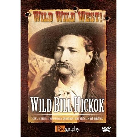 Wild, Wild, West - Wild Bill Hickok - Wild Bill