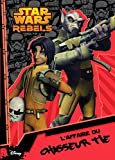 "Star Wars Rebels - Saison 1 (tome 2) : "" L'affaire du chasseur TIE """