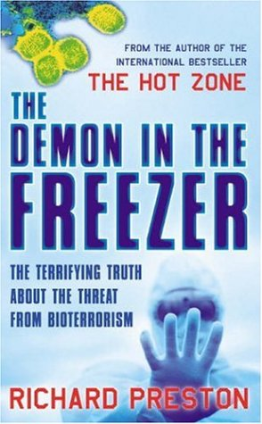 The Demon in the Freezer: The Terrifying Truth About the Threat from Bioterrorism
