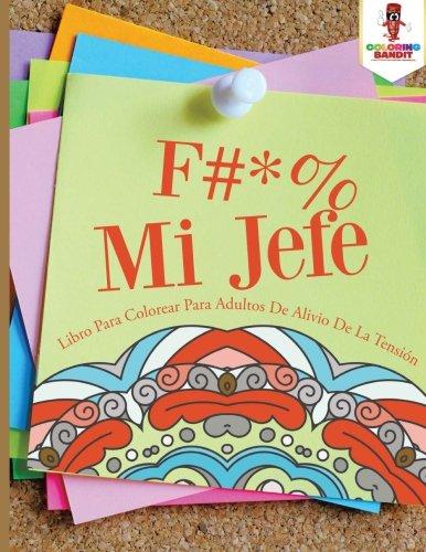 F #* % Mi Jefe: Libro Para Colorear Para Adultos De Alivio De La Tensión