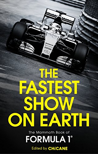 The Fastest Show on Earth (The Mammoth Book of Formula)