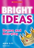 Drama and Role-play (New Bright Ideas)